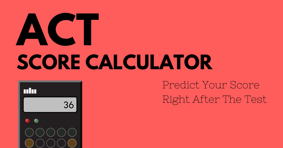 ACT Score Calculator - The College Panda